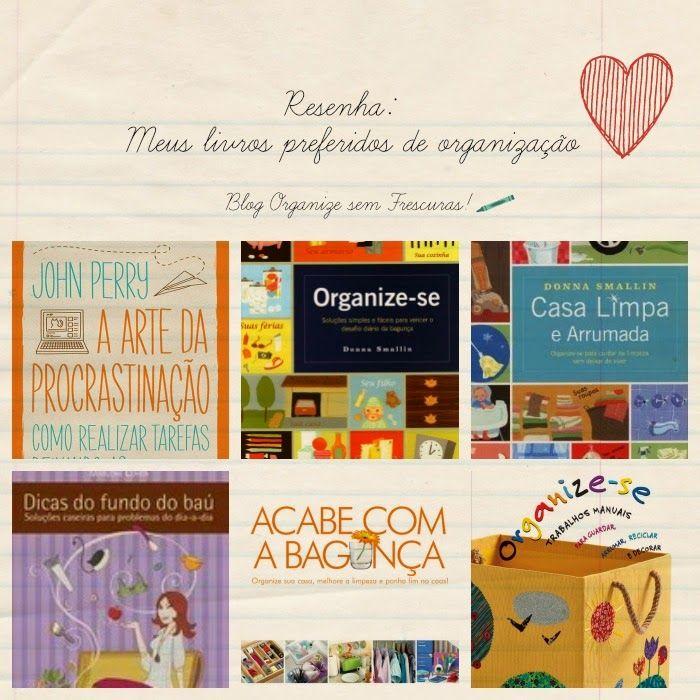 Organize sem Frescuras!: Meus livros de organização preferidos e quem não podem faltar em casa