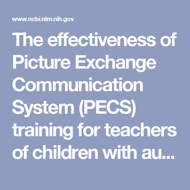 The effectiveness of Picture Exchange Communication System (PECS) training for teachers of children with autism: a pragmatic, group randomised contro... - PubMed - NCBI