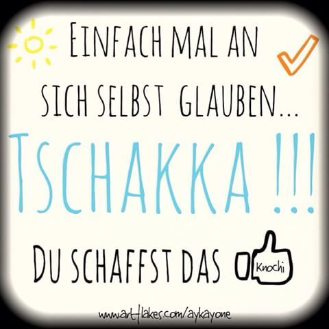 🎨👍 TSCHAKKA 😜✌️#positiv #denken #an #dich #selbst #glauben #egal #was #heute #noch #kommt #du #schaffst #das #ziele #gedanken #leben #menschen 😉