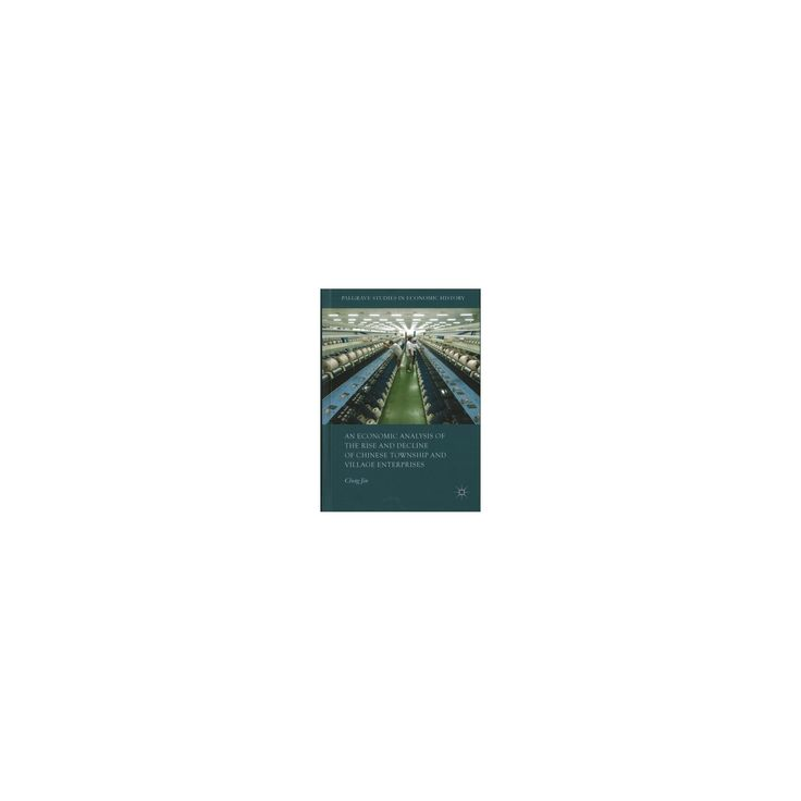Economic Analysis of the Rise and Decline of Chinese Township and Village Enterprises (Hardcover) (Cheng