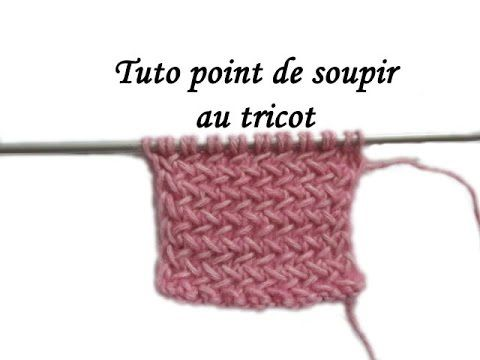 TUTO POINT DE JERSEY HORIZONTAL SOUPIR AU TRICOT FACILE Knit stitch easy fantasy, My Crafts and DIY