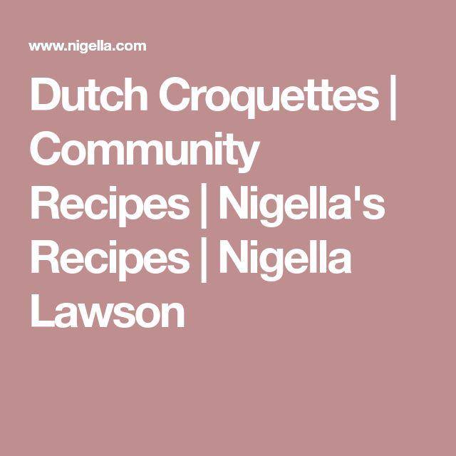 Dutch Croquettes   Community Recipes   Nigella's Recipes   Nigella Lawson