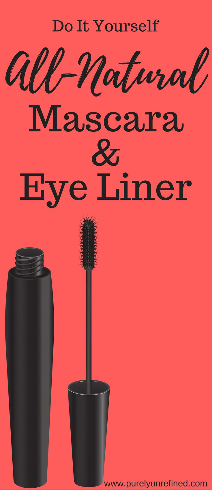DIY All-Natural Mascara and Eye Liner | Safe Make-Up | Purely Unrefined