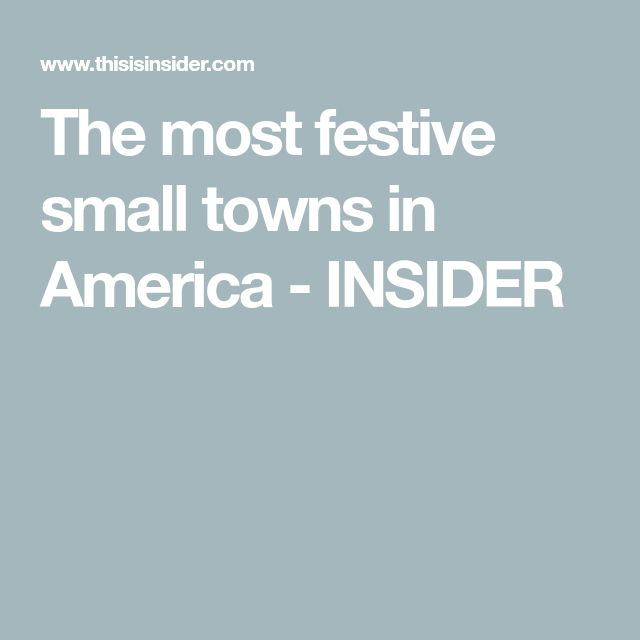 The most festive small towns in America - INSIDER