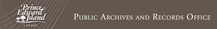 Prince Edward Island  Public Archives and Records Office: