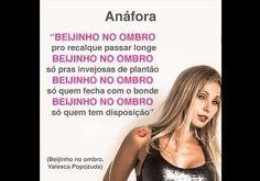 PORTUGUÊS (Figuras de linguagem): Anáfora: consiste na repetição da mesma palavra ou grupo de palavras no princípio de frases ou versos consecutivos