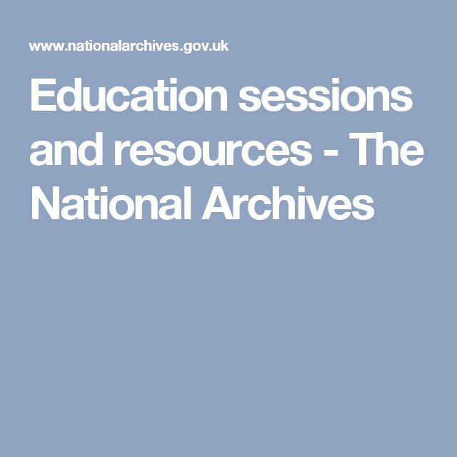 Education sessions and resources - The National Archives