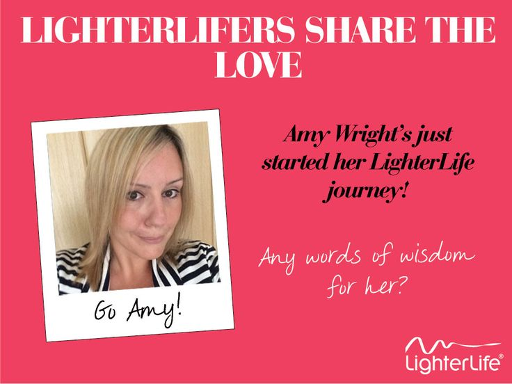 Amy Wright has just started her #LighterLife journey. LighterLifers share your words of wisdom with her!