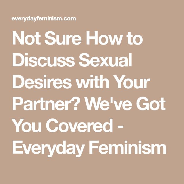 Not Sure How to Discuss Sexual Desires with Your Partner? We've Got You Covered - Everyday Feminism