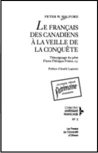 Le français des Canadiens à la veille de la conquête: témoignage du père Pierre Philippe Potier, s.j