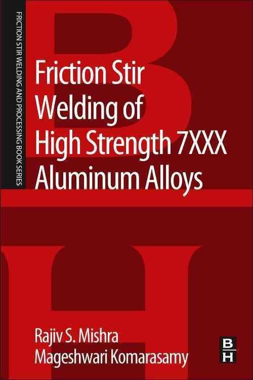 Friction Stir Welding of High Strength 7xxx