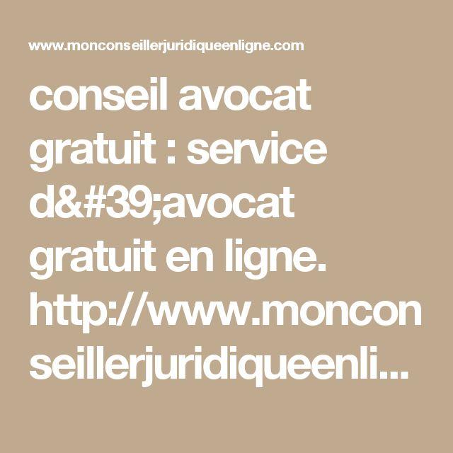 conseil avocat gratuit : service d'avocat gratuit en ligne.  http://www.monconseillerjuridiqueenligne.com/conseil-avocat-gratuit/