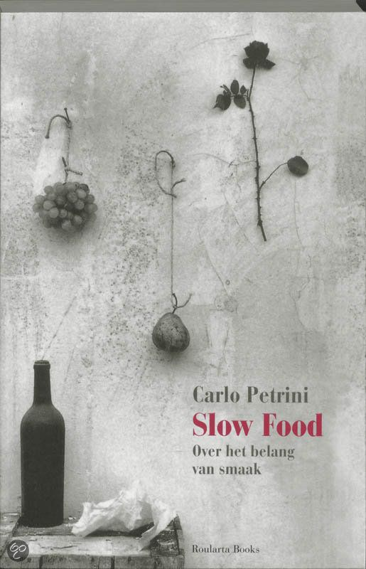 Slow Food by Carlo Petrini.