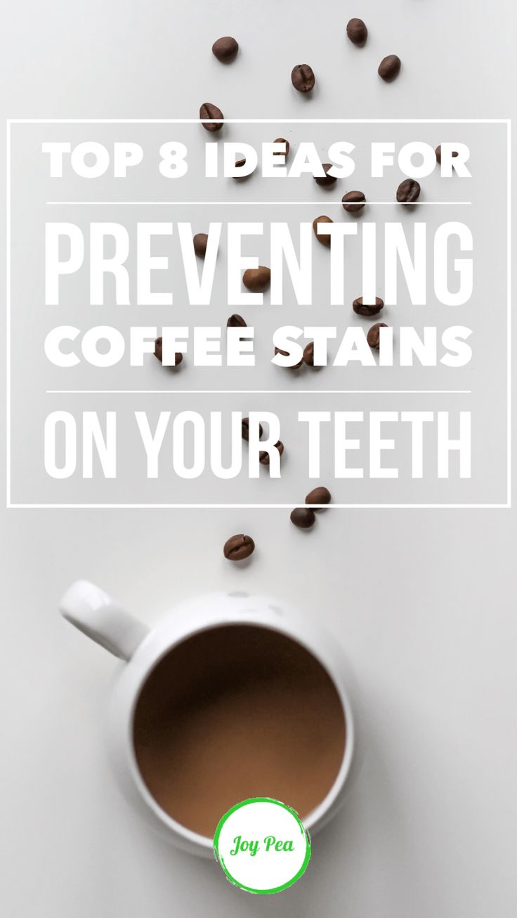 8 ways to prevent coffee stains on your teeth joy pea
