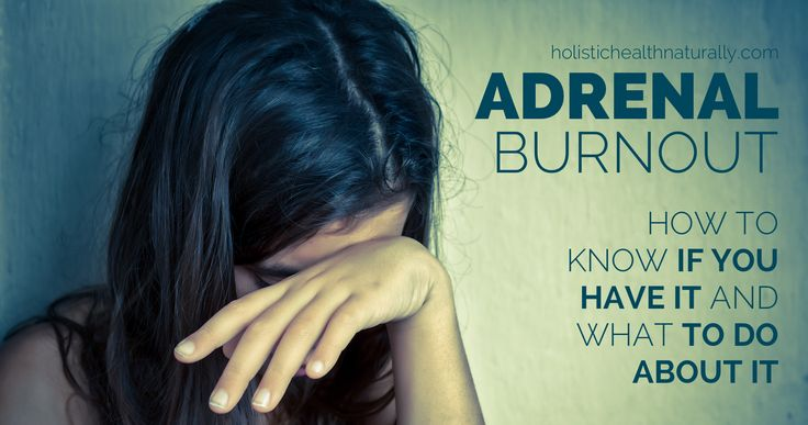 Adrenal Burnout: How To Know If You Have It And What To Do About It