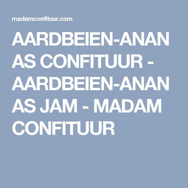 AARDBEIEN-ANANAS CONFITUUR - AARDBEIEN-ANANAS JAM - MADAM CONFITUUR