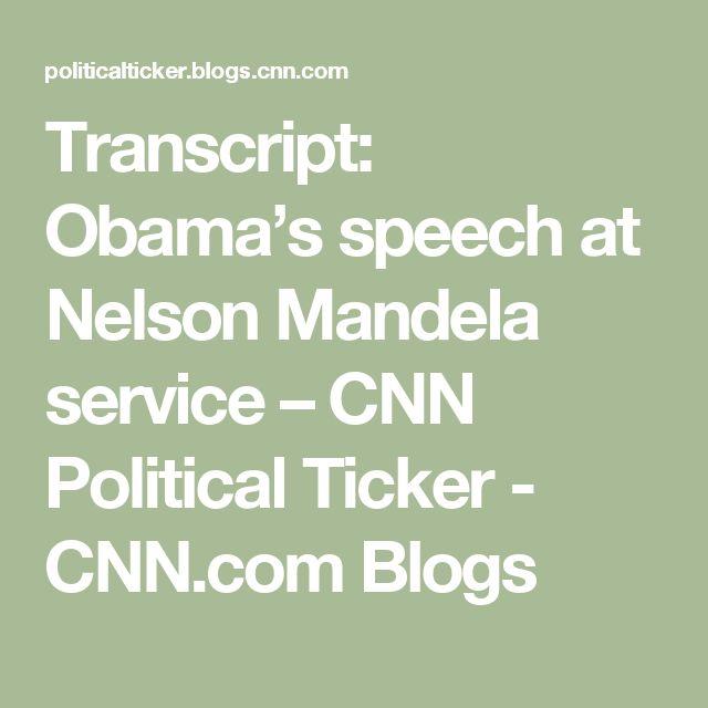 Transcript: Obama's speech at Nelson Mandela service – CNN Political Ticker - CNN.com Blogs