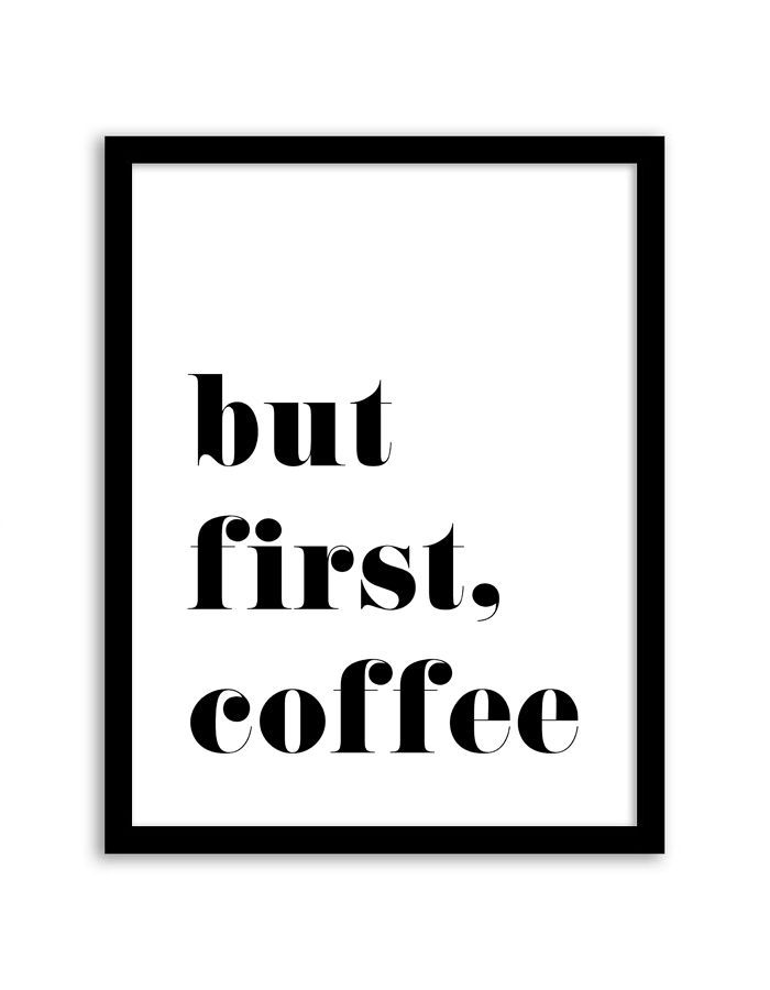 Download and print this free but first, coffee wall art for your home or office! Directions: Click the download button below to download the PDF file. Press print. Paper recommendation: Card stock paper is recommended for this printable.