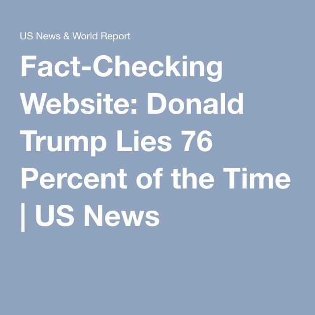 Fact-Checking Website: Donald Trump Lies 76 Percent of the Time | US News