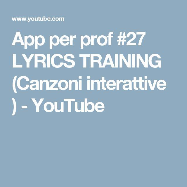 App per prof #27 LYRICS TRAINING (Canzoni interattive ) - YouTube