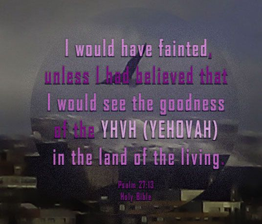 YHVH (YEHOVAH) Padre:   YHVH (YEHOVAH)is my lightand my salvation
