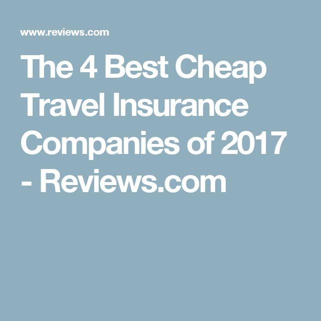 The 4 Best Cheap Travel Insurance Companies of 2017 - Reviews.com