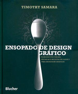 Ensopado de Design Gráfico - Ingredientes Visuais, Técnicas e Receitas de Layout para Designers Gráficos.