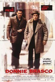 Donnie Brasco; An FBI undercover agent infiltrates the mob and finds himself identifying more with the mafia life, at the expense of his regular one.