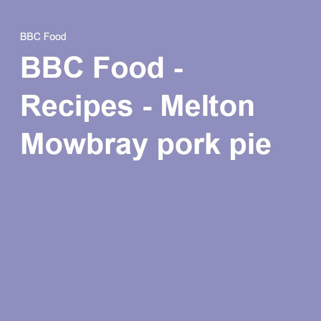 BBC Food - Recipes - Melton Mowbray pork pie