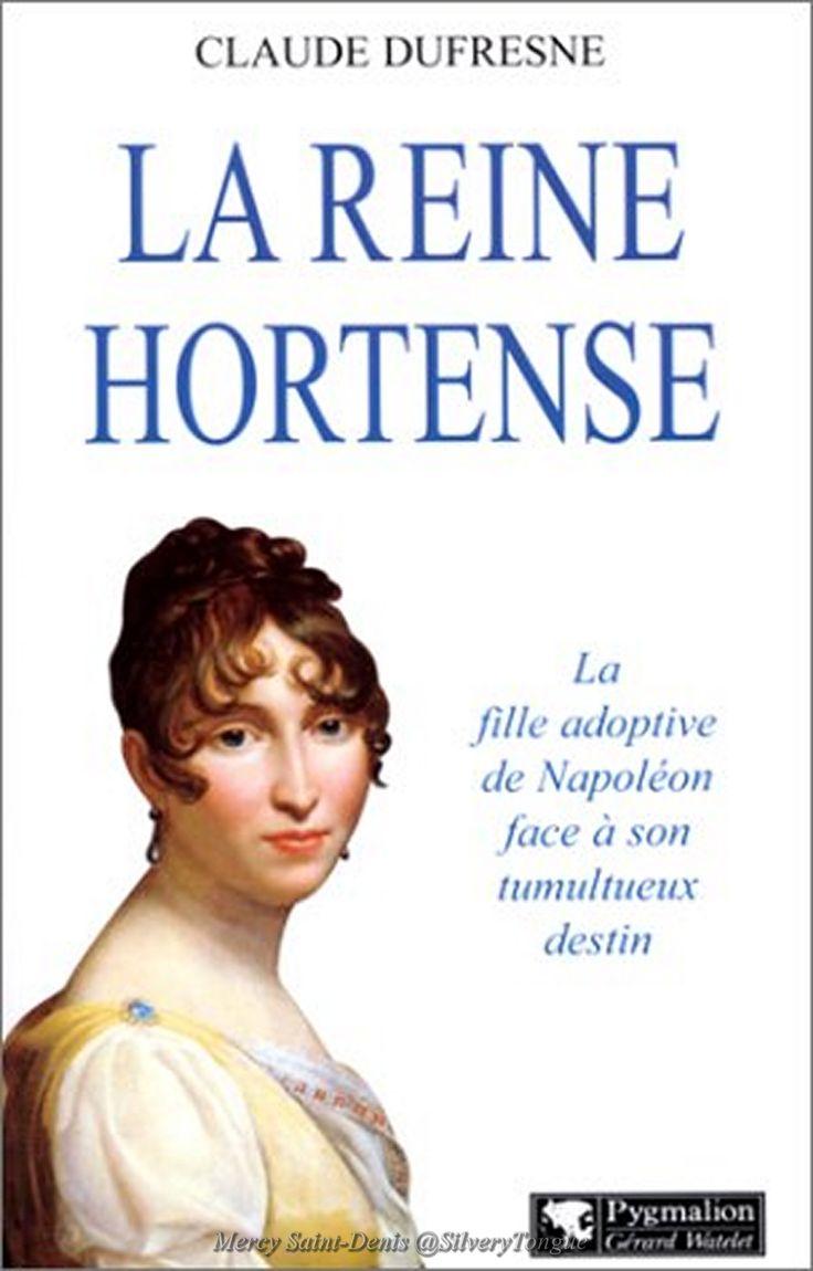 La reine Hortense by Claude Dufresne - Une vie extraordinaire, parsemée de coups de théâtre et menacée de dangers incessants : tel est le destin de la reine Hortense. Belle-fille et belle-sœur chérie de Napoléon, fille de l'incomparable Joséphine, elle est aussi la mère de Napoléon III.