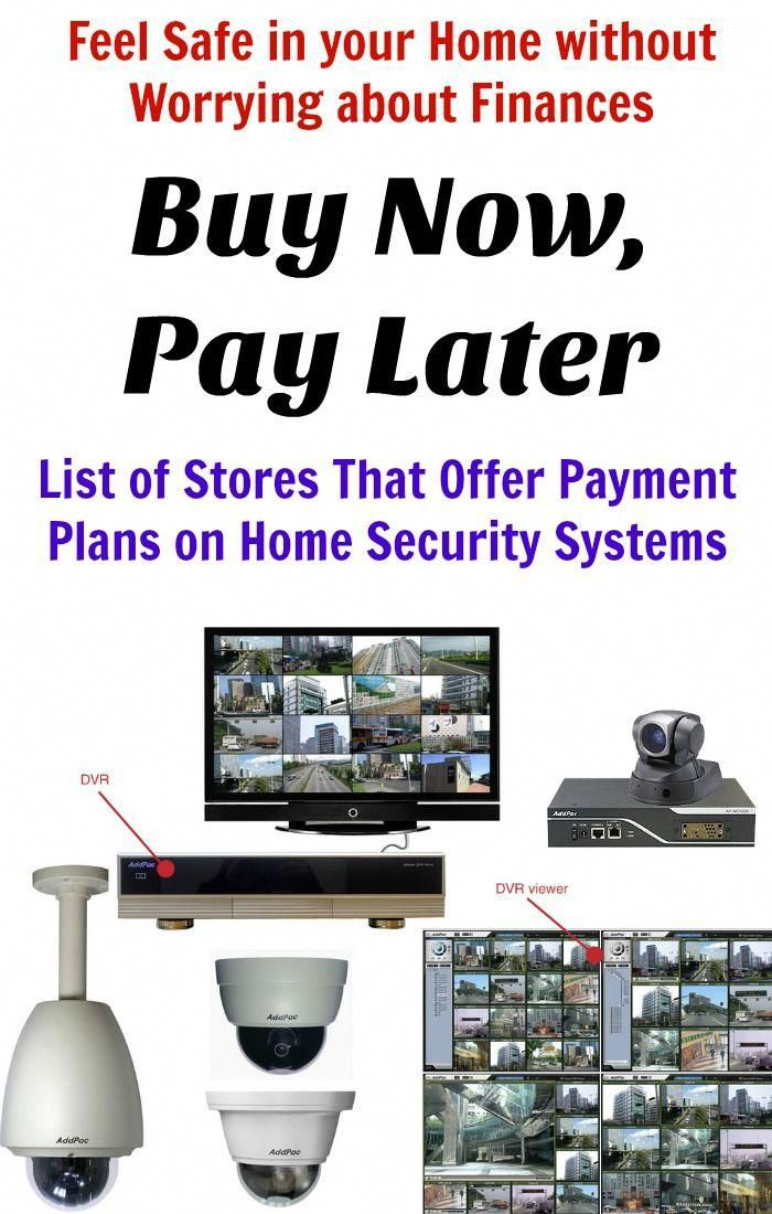 Buy Home Security System Now Pay Later Safe Homesecurity
