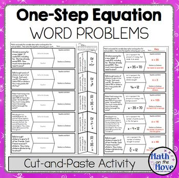 This activity is designed to help students define the variable and identify equations for one-step equation word problems.  Students cut along the dotted line, then cut each puzzle piece out.  They match up the correct variable and equation.  They then use inverse operations to solve each equation and answer the question in a sentence.