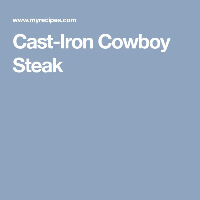 Cast-Iron Cowboy Steak