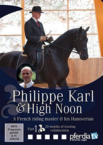 Philippe Karl & High Noon - A French Master & His Hanoverian