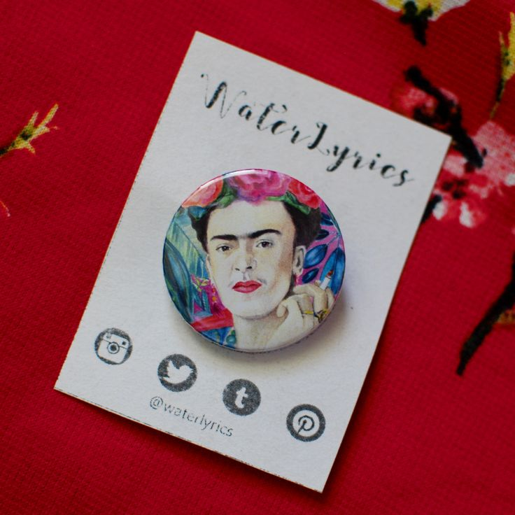 Frida Kahlo button.  Available on Etsy Shop WaterLyrcs