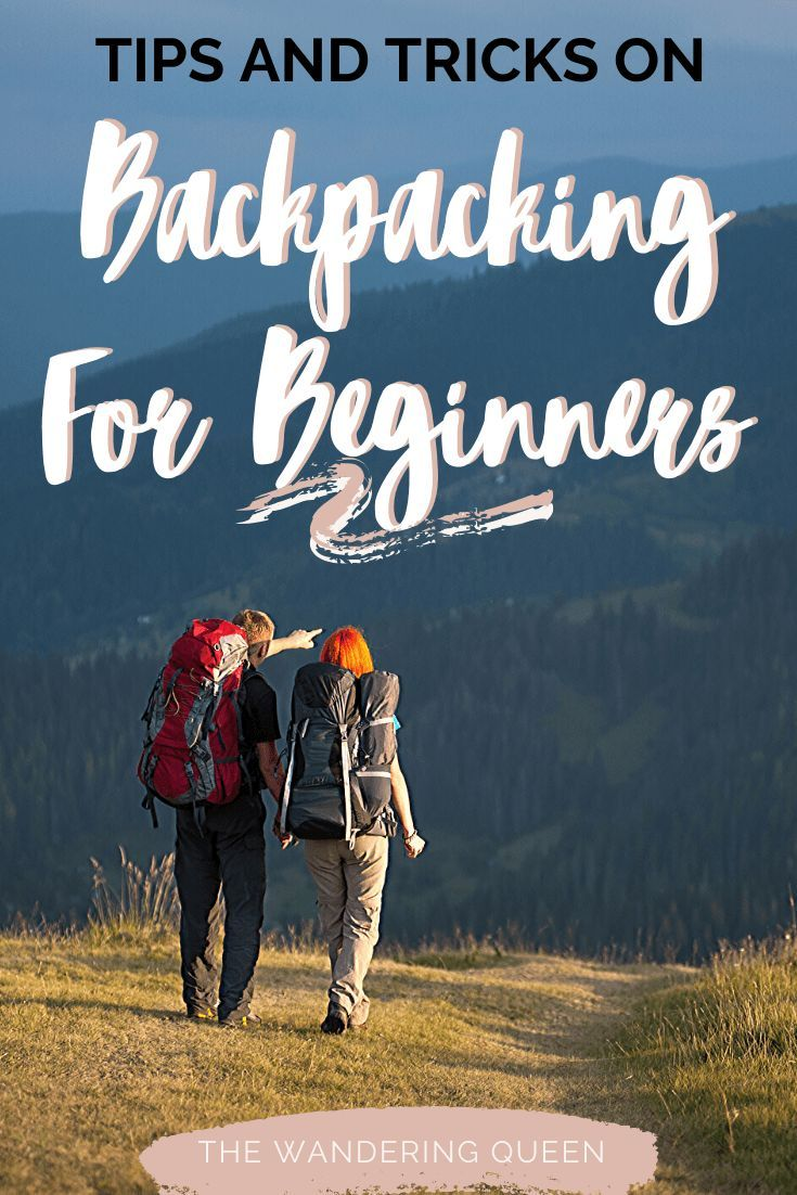 17 Tips On Backpacking For Beginners The Wandering Queen In 2020 Backpacking For Beginners Backpacking Backpacking Tips