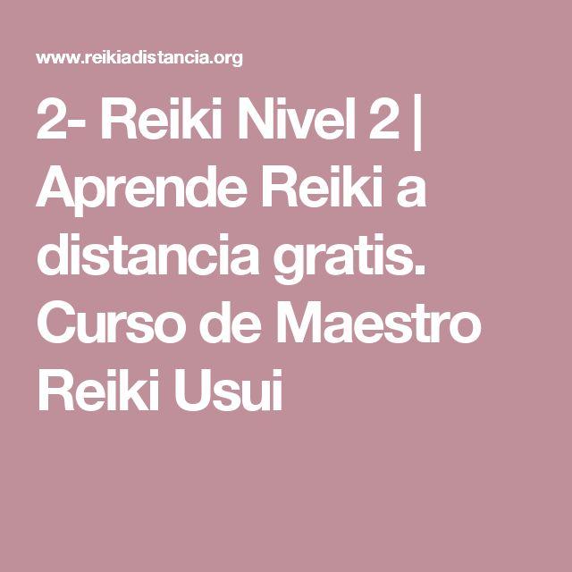 2- Reiki Nivel 2 | Aprende Reiki a distancia gratis. Curso de Maestro Reiki Usui