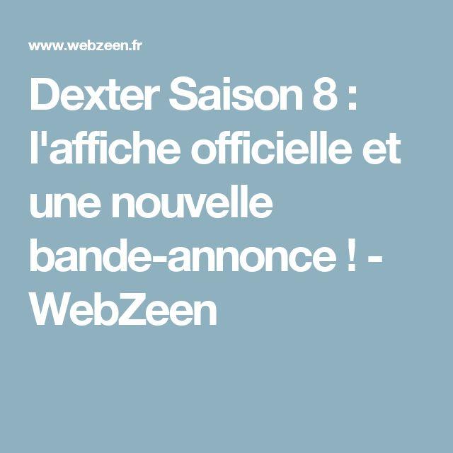 Dexter Saison 8 : l'affiche officielle et une nouvelle bande-annonce ! - WebZeen