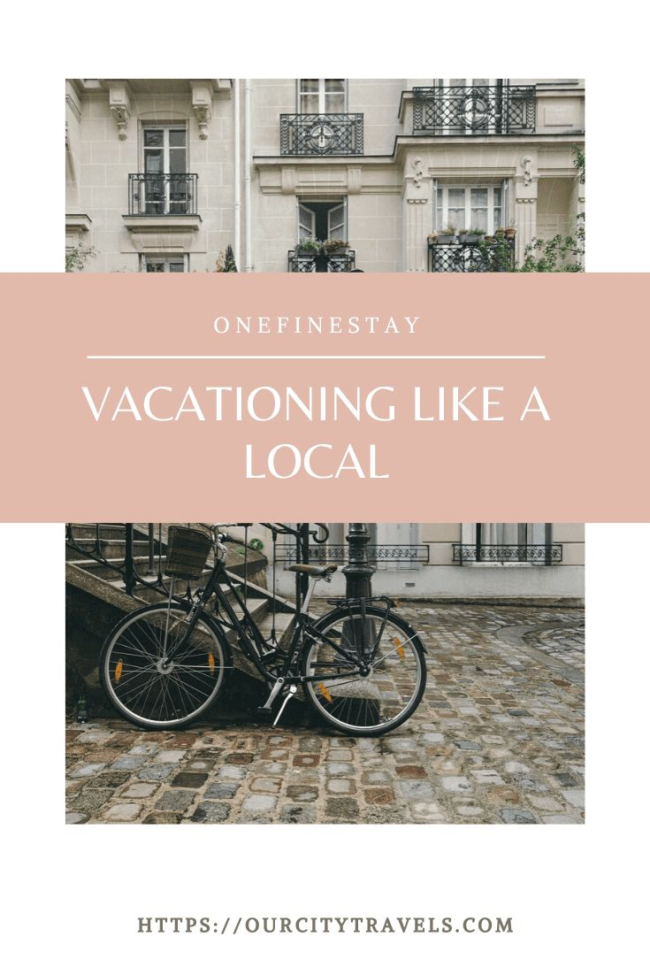 OneFineStay - Vacationing Like a Local