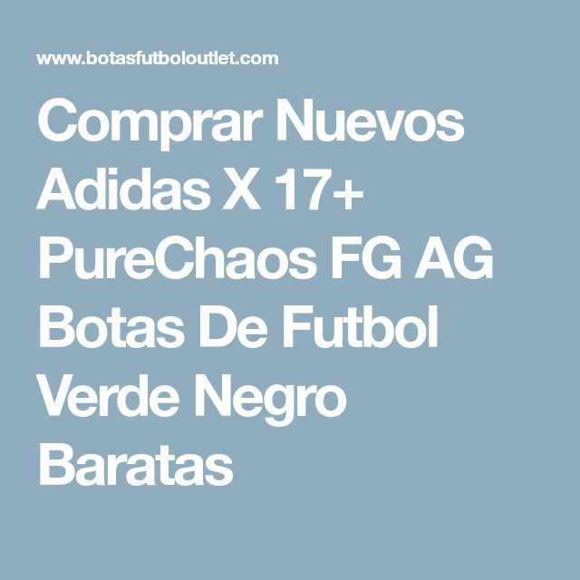 Comprar Nuevos Adidas X 17+ PureChaos FG AG Botas De Futbol Verde Negro Baratas