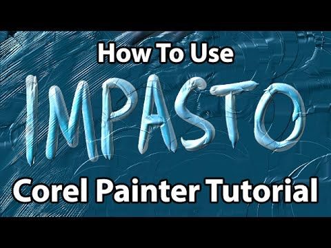 How To Use Impasto (Corel Painter Tutorial)
