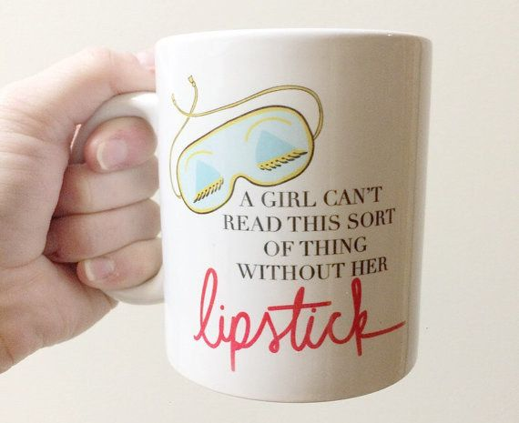 "This mug that shares Holly Golightly's wise words: | 12 Gifts For The ""Breakfast At Tiffany's"" Fan In Your Life"