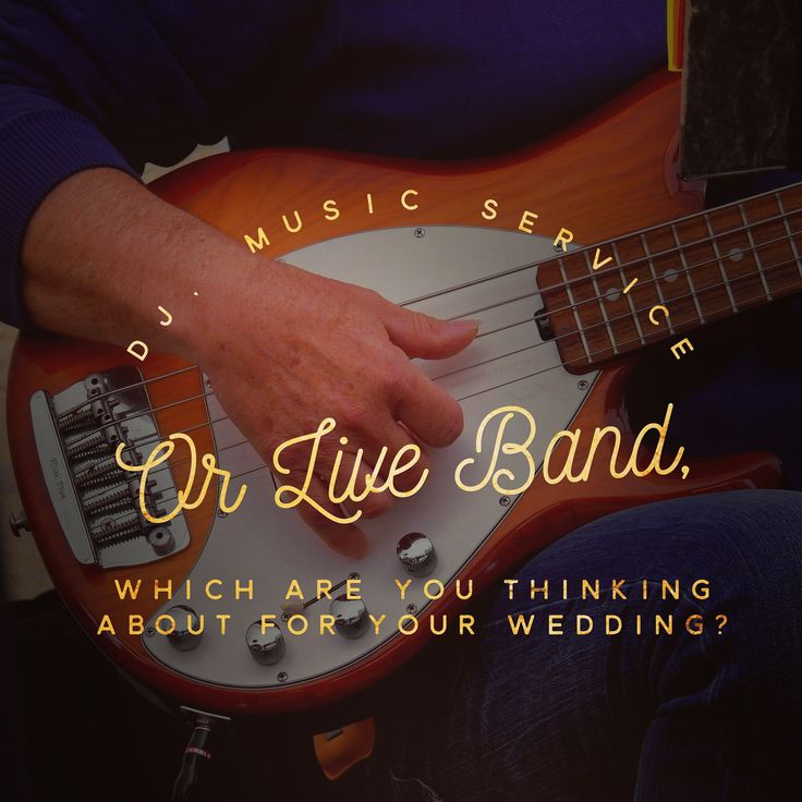 DJ, Music Service or Live Band, Which are you thinking about for your wedding? -
