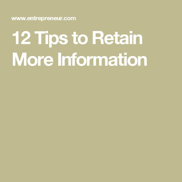 12 Tips to Retain More Information
