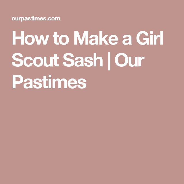 How to Make a Girl Scout Sash | Our Pastimes