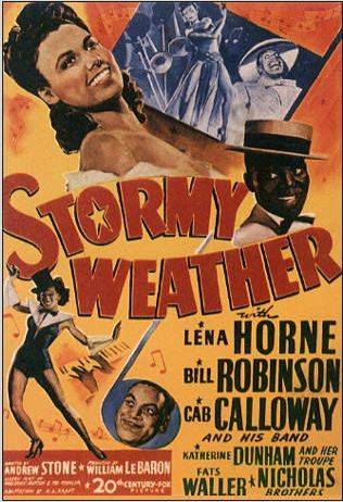 Stormy Weather is a 1943 American musical film produced and released by 20th Century Fox. The movie is considered one of the best Hollywood musicals with African-American casts, the other being MGM's Cabin in the Sky, and is considered a primary showcasing of some of the top African-American performers of the time, during an era when African-American actors and singers appeared rarely in lead roles in mainstream Hollywood productions, especially ones of the musical genre.