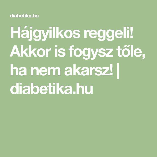 Hájgyilkos reggeli! Akkor is fogysz tőle, ha nem akarsz! | diabetika.hu