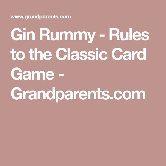 Gin Rummy - Rules to the Classic Card Game - Grandparents.com