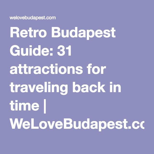 Retro Budapest Guide: 31 attractions for traveling back in time | WeLoveBudapest.com