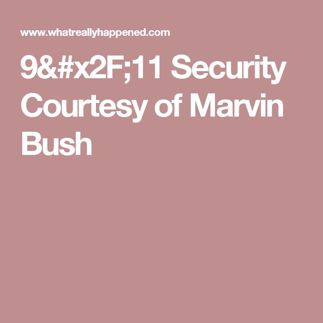 9/11 Security Courtesy of Marvin Bush
